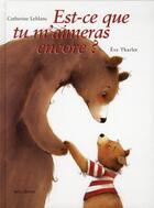 Couverture du livre « Est-ce que tu m'aimeras encore? » de Eve Tharlet et Catherine Leblanc aux éditions Mineditions