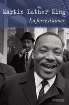 Couverture du livre « La force d'aimer » de Martin Luther King aux éditions Empreinte Temps Present