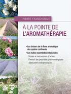 Couverture du livre « à la pointe de l'aromathérapie » de Pierre Franchomme aux éditions Tredaniel