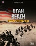 Couverture du livre « Utah Beach ; Tuesday 6th June 1944 » de Christophe Prime aux éditions Orep