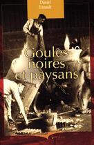 Couverture du livre « Goules noires et paysans » de Esnault Daniel aux éditions Cheminements
