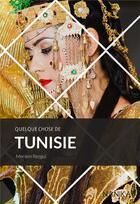Couverture du livre « Quelque chose de Tunisie » de Meriem Rezgui aux éditions Nanika