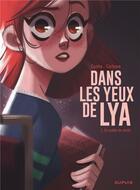 Couverture du livre « Dans les yeux de Lya T.1 ; en quête de vérité » de Carbone et Justine Cunha aux éditions Dupuis