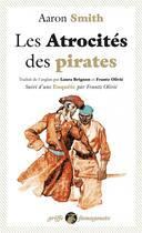 Couverture du livre « Les atrocités des pirates » de Aaron Smith aux éditions Anacharsis