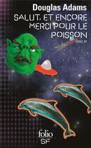 Couverture du livre « H2G2 t.4 ; salut, et encore merci pour le poisson » de Douglas Adams aux éditions Gallimard