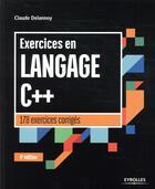 Couverture du livre « Exercices en langage C++ (4e édition) » de Claude Delannoy aux éditions Eyrolles