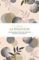 Couverture du livre « L'art de la douceur » de Collectif aux éditions Bayard
