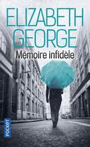 Couverture du livre « Mémoire infidèle » de Elizabeth George aux éditions Pocket