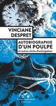 Couverture du livre « Autobiographie d'un poulpe et autres récits d'anticipation » de Vinciane Despret aux éditions Actes Sud