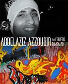 Couverture du livre « Abdelaziz Azzoubir » de Frederic Damgaard aux éditions Le Livre D'art