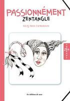 Couverture du livre « Passionnement zentangle » de Sandy Steen Bartholomew aux éditions De Saxe