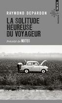 Couverture du livre « La solitude heureuse du voyageur ; notes » de Raymond Depardon aux éditions Points