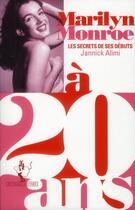 Couverture du livre « Marilyn Monroe à 20 ans ; le secret de ses débuts » de Jannick Alimi aux éditions Au Diable Vauvert