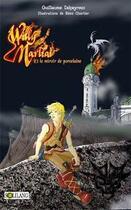 Couverture du livre « Willy Martial et le miroir de porcelaine » de Guillaume Delpeyroux aux éditions Solilang