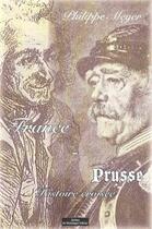 Couverture du livre « France et Prusse ; une histoire croisée » de Philippe Meyer aux éditions Do Bentzinger