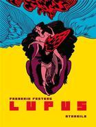 Couverture du livre « Lupus ; INTEGRALE T.1 A T.4 » de Frederik Peeters aux éditions Atrabile