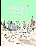 Couverture du livre « Le facteur de l'espace T.2 ; les pilleurs à moteur » de Guillaume Perreault aux éditions La Pasteque