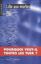 Couverture du livre « Lille aux mortes » de Cyril Herry aux éditions Ravet-anceau