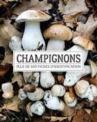 Couverture du livre « Champignons ; plus de 600 fiches d'identification » de Till Lohmeyer aux éditions L'imprevu