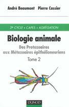 Couverture du livre « Biologie Animale T.2 ; Des Protozaires Aux Metazoaires Epithelioneuriens » de Andre Beaumont aux éditions Dunod