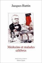 Couverture du livre « Médecins et malades célèbres » de Jacques Battin aux éditions Glyphe