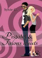 Couverture du livre « Pistolet Et Hauts Talons » de G.-S aux éditions Sharon Kena