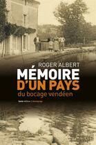 Couverture du livre « Mémoire d'un pays du bocage vendéen » de Roger Albert aux éditions Geste