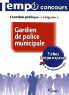 Couverture du livre « Gardien de police municipale ; fonction publique ; catégorie C » de Bernadette Lavaud aux éditions Vuibert