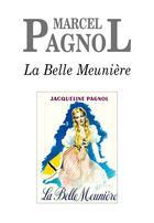 Couverture du livre « La belle meunière 175 romans » de Marcel Pagnol aux éditions Fallois