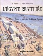 Couverture du livre « L'Égypte restituée t.1 ; sites et temples de haute Égypte » de Jean-Claude Golvin aux éditions Errance