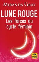 Couverture du livre « Lune rouge ; les forces du cycle féminin (4e édition) » de Miranda Gray aux éditions Macro Editions