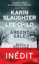 Couverture du livre « Argent sale » de Karin Slaughter et Lee Child aux éditions Harpercollins