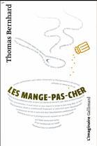 Couverture du livre « Les mange-pas-cher » de Thomas Bernhard aux éditions Gallimard