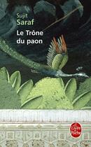 Couverture du livre « Le trône du paon » de Sujit Saraf aux éditions Lgf
