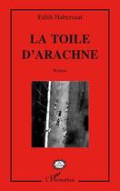 Couverture du livre « Toile d'arachné » de Edith Habersaat aux éditions Harmattan