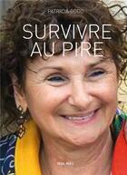Couverture du livre « Survivre au pire » de Patricia Oddo aux éditions Max Milo