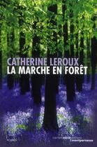 Couverture du livre « La marche en forêt » de Catherine Leroux aux éditions Carnets Nord