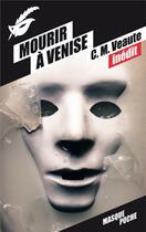 Couverture du livre « Mourir à Venise » de Monique Veaute et Colette Veaute aux éditions Editions Du Masque