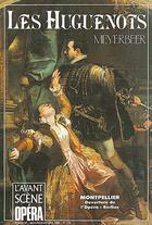 Couverture du livre « L'AVANT-SCENE OPERA N.134 ; les Huguenots » de Giacomo Meyerbeer aux éditions Premieres Loges