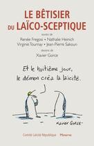 Couverture du livre « Le bêtisier du laïco-sceptique » de Nathalie Heinich et Xavier Gorce et Virginie Tournay et Renee Fregosi et Jean-Pierre Sakoun aux éditions Minerve