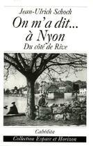 Couverture du livre « On M'A Dit...A Nyon, Du Cote De Rive » de Jean-Ulrich Schoch aux éditions Cabedita