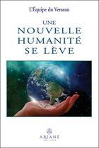 Couverture du livre « Une nouvelle humanité se lève » de Collectif aux éditions Ariane
