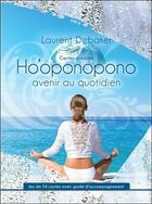 Couverture du livre « Cartes oracles ho'oponopono avenir au quotidien » de Laurent Debaker aux éditions Ada