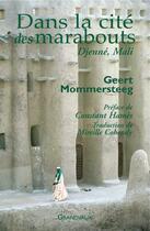 Couverture du livre « Dans la cite des marabouts ; Djenné, Mali » de Geert Mommersteeg aux éditions Grandvaux
