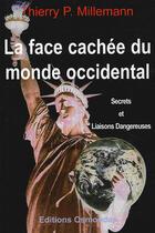 Couverture du livre « La face cachée du monde occidental ; secrets et liaisons dangereuses » de Thierry P. Millemann aux éditions Osmondes