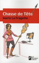 Couverture du livre « Chasse de tête » de Marie La Fragette aux éditions Les Nouveaux Auteurs