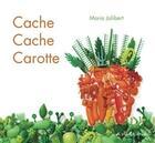 Couverture du livre « Cache-cache carotte » de Maria Jalibert aux éditions A Pas De Loups