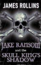 Couverture du livre « Jake Ransom and the skull king's shadow » de James Rollins aux éditions Orion