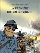 Couverture du livre « La Première Guerre mondiale » de Philippe Brochard et Fabian Gregoire aux éditions Ecole Des Loisirs