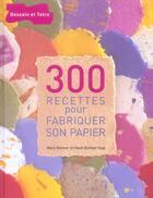 Couverture du livre « 300 Recettes Pour Fabriquer Son Papier » de Mary Reimer et Heidi Reimer-Epp aux éditions Dessain Et Tolra